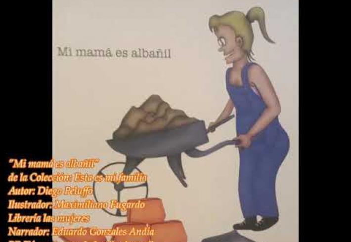 Embedded thumbnail for AudioCuento. Mi mamá es albañil de Diego Peluffo